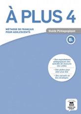A plus! 4 (B1) – Guide pédagogique