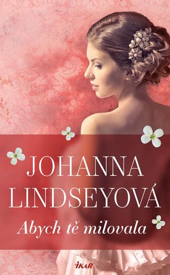 Abych tě milovala - Johanna Lindsey