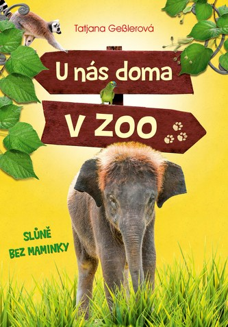U nás doma v zoo: Slůně bez maminky - Gesslerová Tatjana