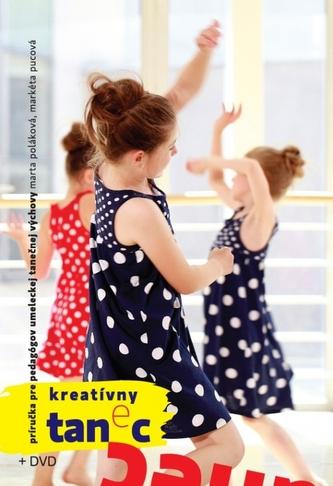 Kreatívny tanec pre deti a mládež+ DVD - Jolana Poláková
