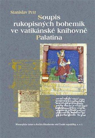Soupis rukopisných bohemik ve vatikánské knihovně Palatina - Stanislav Petr