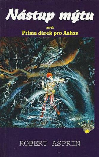 Nástup mýtu aneb Prima dárek pro Aahze - Asprin Robert