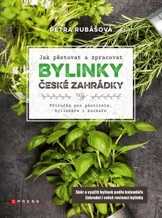 Bylinky české zahrádky - Petra Rubášová