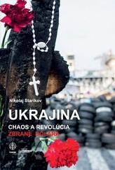 Ukrajina: Chaos a revolúcia