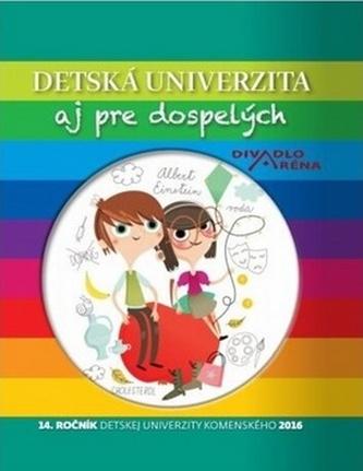 Detská univerzita aj pre dospelých 2016