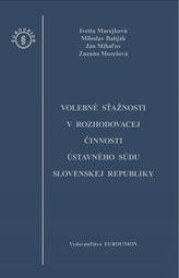 Volebné sťažnosti v rozhodovacej činnosti Ústavného súdu Slovenskej republiky