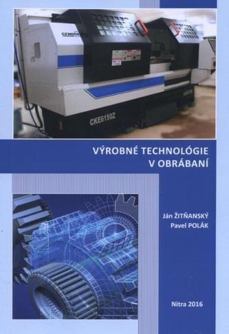 Výrobné technológie v obrábaní - Ján Žitňanský