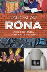 Jaroslav Róna. Architektura - Publikace - Scéna