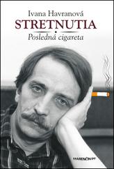 Stretnutia Posledná cigareta