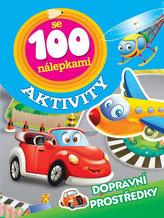 Dopravní prostředky - Aktivity se 100 nálepkami