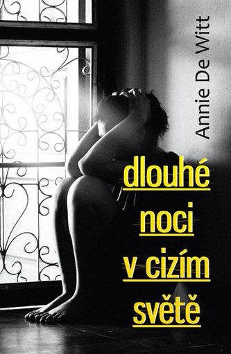Dlouhé noci v cizím světě - DeWitt Annie