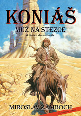Koniáš - Muž na stezce + Konec vlka samotáře