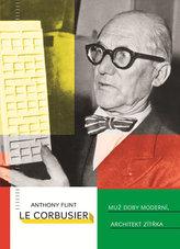 Le Corbusier - Muž doby moderní, architekt zítřka