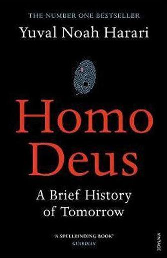 Homo Deus : A Brief History of Tomorrow - Harari Noah Yuval