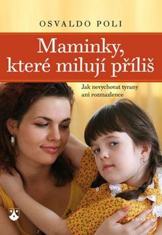 Maminky, které milují příliš - Osvaldo Poli