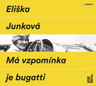 Má vzpomínka je bugatti - CDmp3 (Čte Hana Maciuchová a Jaromír Dulava) - Eliška Junková