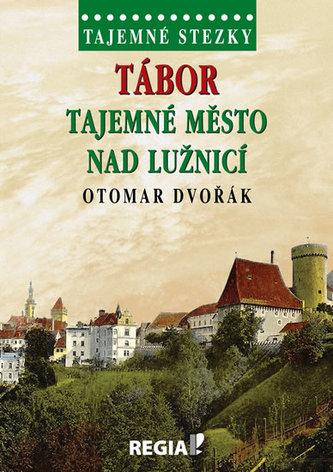 Tajemné stezky - Tábor tajemné město nad Lužnicí