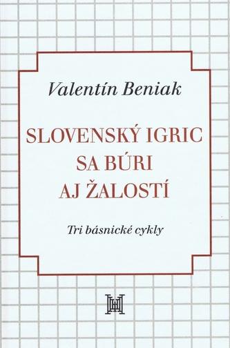 Slovenský Igric sa búri aj žalostí