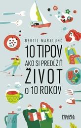 10 tipov ako si predĺžiť život o 10 rokov
