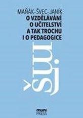 O vzdělávání, učitelství a tak trochu i o pedagogice