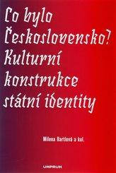 Co bylo Československo? Kulturní konstrukce státní a národní identity
