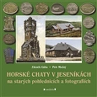 Horské chaty v Jeseníkách - Gába Zdeněk