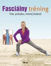 Fasciálny tréning - Viac pohybu, menej bolesti