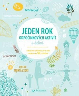 Jeden rok odpočinkových aktivít s deťmi - D. Hrubal'a a kolektív autorov