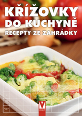 Křížovky do kuchyně - Recepty ze zahrádky