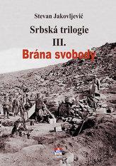 Srbská trilogie III. Brána svobody