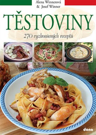 Těstoviny - 270 vyzkoušených receptů - Winnerová Alena