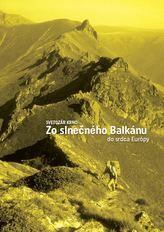 Zo slnečného Balkánu do srdca Európy