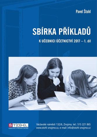 Sbírka příkladů k učebnici účetnictví I. díl 2017 - Štohl Pavel