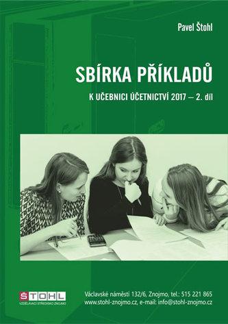 Sbírka příkladů k učebnici účetnictví II. díl 2017 - Pavel Štohl