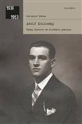 Adolf Kolínský. Český dozorce ve službách gestapa