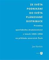 Ze světa podnikání do světa plánované distribuce