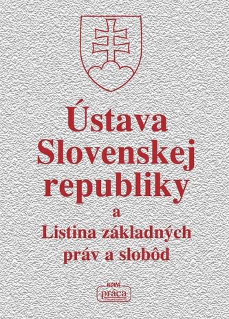 Ústava Slovenskej republiky a Listina základných práv a slobôd - D. Hrubal'a a kolektív autorov