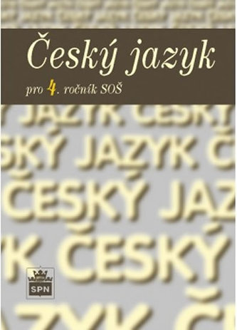 Český jazyk pro 4. ročník SOŠ - Alena Čechová