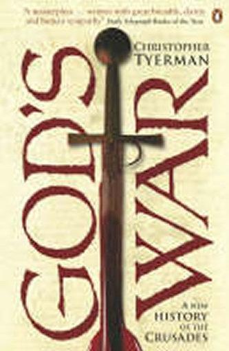 God´s War : A New History of the Crusades - Christopher Tyerman