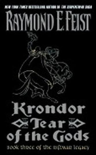 Krondor: Tear of the Gods: Book Three of the Riftwar Legacy - Raymond E. Feist