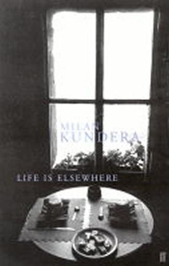 Life is Elsewhere - Milan Kundera