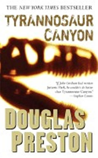 Tyrannosaur Canyon - Douglas Preston; Lincoln Child