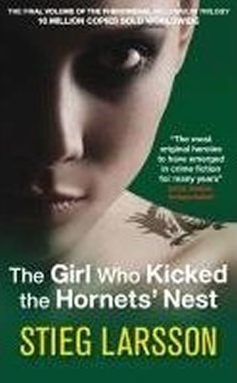The Girl Who Kicked the Hornets´ Nest - Stieg Larsson