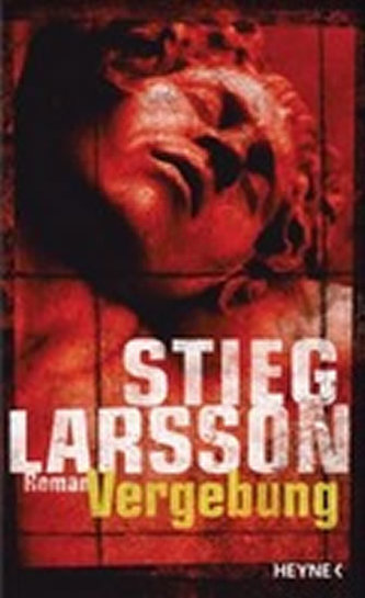 Vergebung : Millennium Trilogie 3 - Stieg Larsson