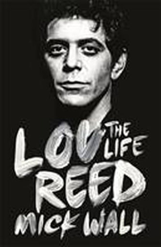 Lou Reed - Mick Wall