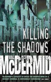Killing the Shadows