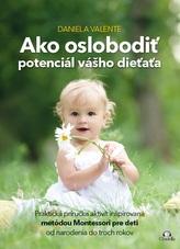 Ako oslobodiť potenciál vášho dieťaťa