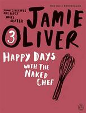 Happy Days with the Naked Chef 3 - Jamie Oliver