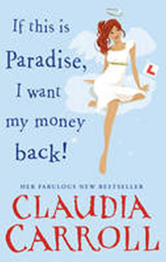 If This is Paradise, I Want My Money Back - Carroll, Claudia