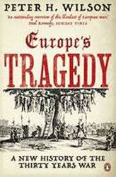 Europe´s Tragedy : A New History of the Thirty Years War